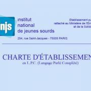 Charte d'établissement de l'INJS de Paris en Langage Parlé-Complété ( LPC )