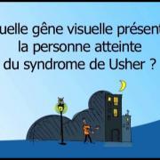 Quelle gêne visuelle présente la personne atteinte du syndrome de Usher